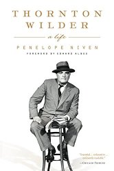 Thornton Wilder: A Life by Penelope Niven