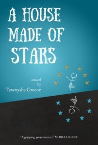 A House Made of Stars by Tawnysha Greene