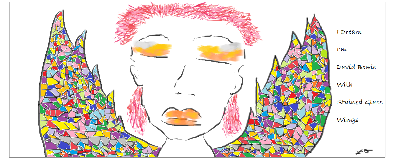 I Dream I'm David Bowie With Stained Glass Wings2
