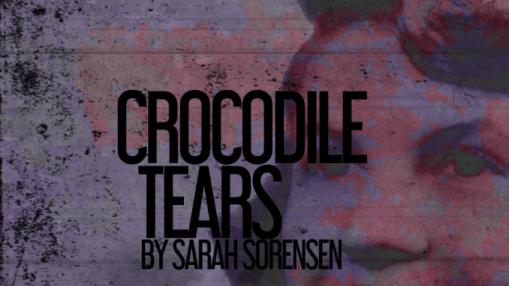 crocodiletears-sarahsoresen