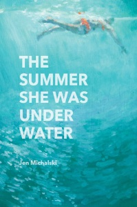 The Summer She Was Under Water by Jen Michalski