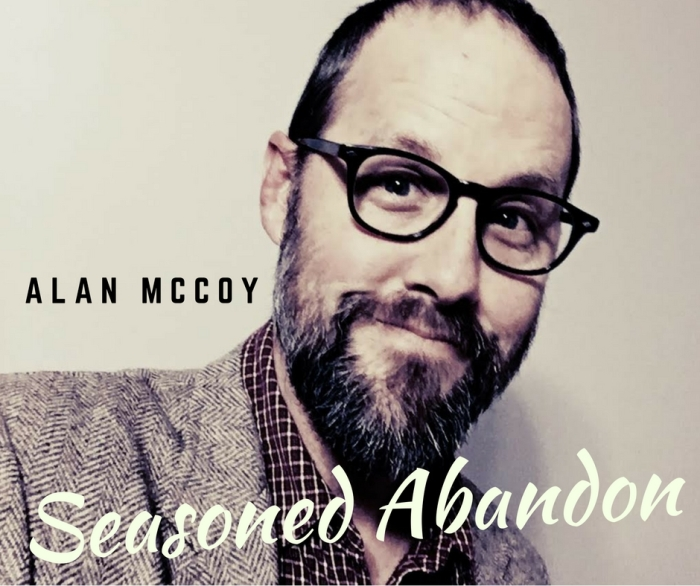 Seasoned Abandon / Alan McCoy