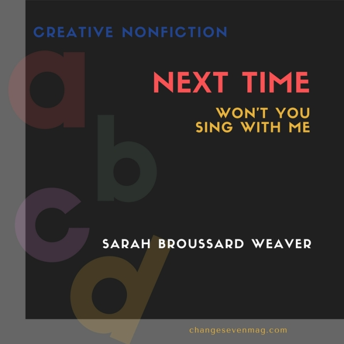 Next Time Won't You Sing With Me by Sarah Boussard Weaver
