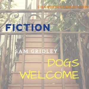 Dogs Welcome by Sam Gridley