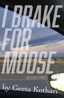 I Brake for Moose by Geeta Kothari