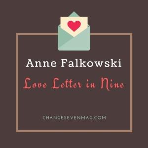 Love Letter in Nine by Anne Falkowski
