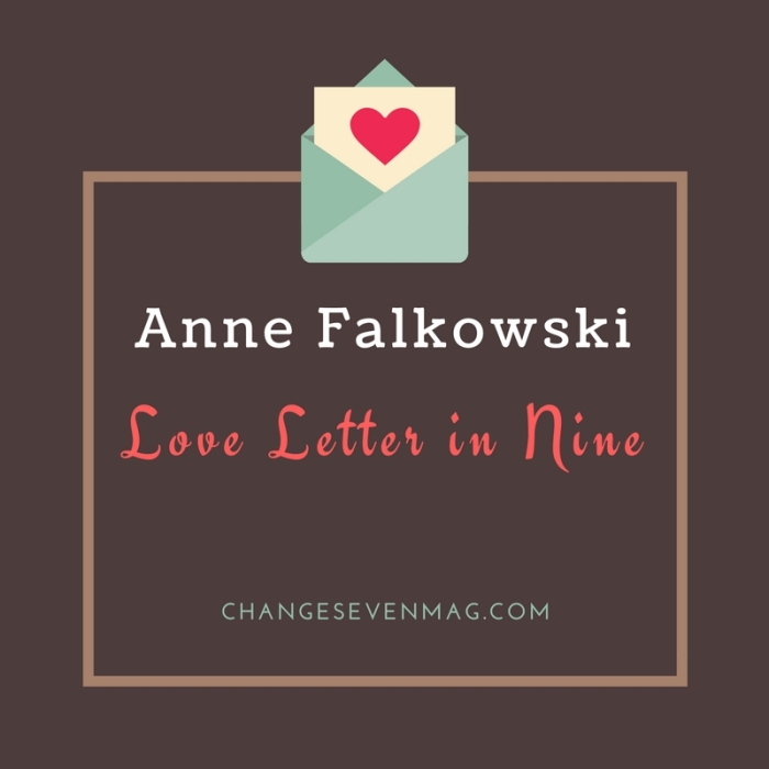 Love Letter in Nine by Anne Falkowski
